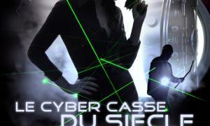 Le Cyber Casse du Sièce